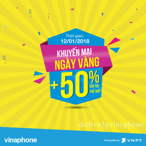 Vinaphone khuyến mãi 50% thẻ nạp ngày vàng 12/1/2018