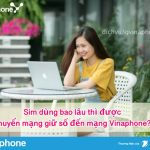 Sim dùng bao lâu thì được chuyển đến mạng VinaPhone?
